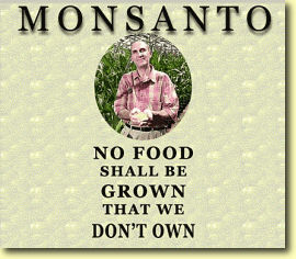 Monsanto : no food shall be grown that we don't own